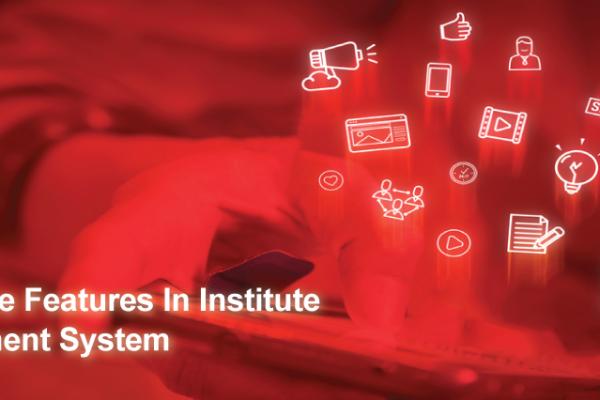 Features In Institute Management System